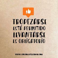 Tropezarse está permitido. Levantarse es obligatorio   www.virusdlafelicidad.com  #virusdlafelicidad #buenosdias #pensamiento #frase #frases #frasedeldia #actitud #mensaje #barcelona #optimismo #felicidad #frasevirus #inspiracion
