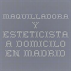 Maquilladora y Esteticista a domicilo en Madrid esteticaservice.com, todos tus anuncios en: peluquería  masajes  maquillaje profesional  depilación láser  masajes deportivos  masajes terapéuticos  extensiones de pelo  personal shopper  manicura  estética  maquillaje