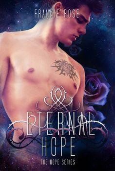 Eternal Hope (The Hope Series Book Two) by Frankie Rose, http://www.amazon.com/dp/B009P5JGFG/ref=cm_sw_r_pi_dp_niLYrb0BAT6RQ