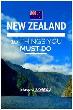 10 things you MUST DO in New Zealand. Intrepid Escape #NZmustdo  #newzealand #nz #oceania #studyabroad #studyinnewzealand #wanderlust #explore #worldendeavors #changeyourworld  worldendeavors.com
