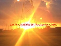 Let The SunShine In The Sunshine State-Floridians For Solar Choice! State Of Florida, Florida Usa, Central Florida, Renewable Energy, Solar Energy, Abc Activities, Windermere, Sunshine State, Public