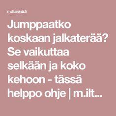 Jumppaatko koskaan jalkaterää? Se vaikuttaa selkään ja koko kehoon - tässä helppo ohje | m.iltalehti.fi