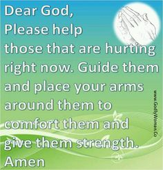 a prayer for those who are hurting. Jesus Holy Spirit Comforter God grief strength