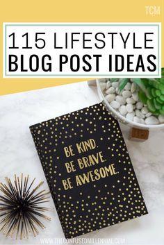115 lifestyle blog post ideas, lifestyle blogging, millennial blog topics