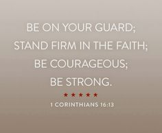 Be Courageous, Be Strong - 1 Corinthians 16:13