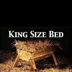 Christmas manger, CHRIST Jesus come to save us... A KING SIZE BED. #DdO:) - https://www.pinterest.com/DianaDeeOsborne/christmas-keys/ - CHRISTMAS KEYS: #Pinterest board with photos about the TRUE meaning of the holiday... plus a few party recipes and some lovely reminders of God's Winter Snow scenes. Not surprisingly, this elegant Away In A #Manger song picture with a pun in the words qualified to be a #MOST #POPULAR RE-PIN in only 3 weeks. SOURCE: Women With Worth, #December 2012…