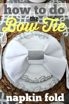 Dress your table up with an easy bow tie napkin fold! Fun and fancy!