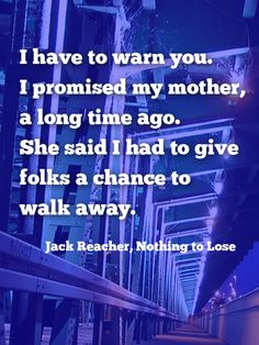Jack Reacher warning quote - From Nothing to Lose by Lee Child