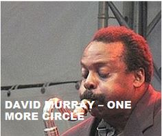 TODAY (February 19) Mr. David Murray is 59. Happy Birthday Sir. To watch his 'VIDEO PORTRAIT' 'One More Circle' in a large format, to hear the 'YOUR BEST OF David Murray' on Spotify, go to >>http://go.rvj.pm/ch