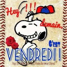 Hey !!! Demain, c'est Vendredi ! #demaincestvendredi snoopy sourire bonne humeur Snoopy, Happy Friday, Illustrations, Amour Éternel, Photos, Elvis Presley, Peanuts, Fictional Characters, Facebook