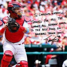"""To: Cardinal Nation – Thanks for all the support all season long. To the best fans in baseball, thank you!!"" – Tony Cruz"