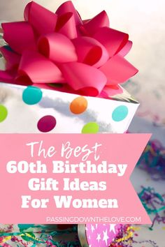 Help Her Celebrate 60 Years With The Perfect 60th Birthday Gift For Giving A Present Is Made Better When Its Something Shell Really