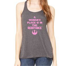 A Woman's Place Is In The Resistance Tank Top by CreateAndShip