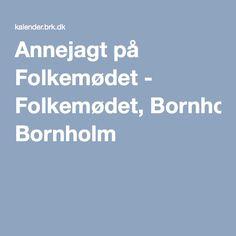 Annejagt på Folkemødet - Folkemødet, Bornholm
