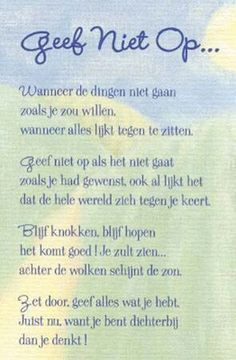 Geef niet op Sign Quotes, Me Quotes, Coaching, Dutch Quotes, Love Life Quotes, Wishes For You, Happy Thoughts, Never Give Up, Cool Words