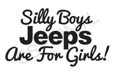 Jeep Stickers for Girls | Silly Boys Jeeps Are For Girls Vinyl Sticker Decal Car Wall Door Heart ...