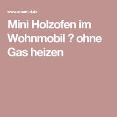 Mini Holzofen im Wohnmobil ➜ ohne Gas heizen