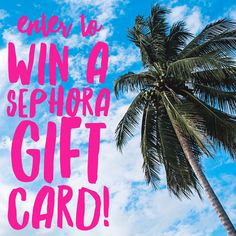 Sephora Gift Card Giveaway!!
