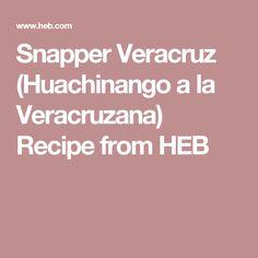 Snapper Veracruz (Huachinango a la Veracruzana) Recipe from HEB