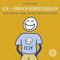 """Ein weiteres Hörbuch-Muss in meiner #AudibleApp: """"I.C.H. - einfach verbesserlich: Clever denken, klüger handeln, gelassener leben (I.C.H. - einfach verbesserlich 1)"""" von Patrick Lynen, gesprochen von Patrick Lynen."""