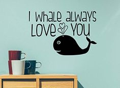 I whale always love you ocean cute hearts playroom sticker nursery vinyl saying lettering wall art inspirational sign wall quote decor -- Read more at the image link. (This is an affiliate link) Nursery Wall Stickers, Nursery Letters, Wall Stickers Murals, Always Love You Quotes, Love Puns, Letter Wall Art, Cartoon Quotes, Vinyl Quotes, Wall Decor Quotes
