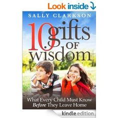 Amazon.com: 10 Gifts of Wisdom eBook: Sally Clarkson: Kindle Store