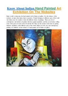 The Indian art is one piece of work that is just timeless and it is perfect for those who have ultimate passion of collecting such art pieces.