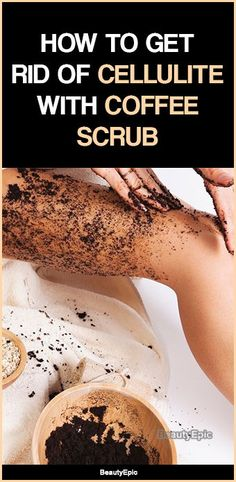 Coffee Scrub for Cellulite :Cellulite is one such skin problems which woman want to get rid off and without any painful injections and surgeries. Cellulite Exercises, Cellulite Remedies, Cellulite Workout, Diy Body Scrub, Diy Scrub, Vicks Vaporub, Coffee Cellulite Scrub, Cellulite Cream, Coffee Grounds Cellulite