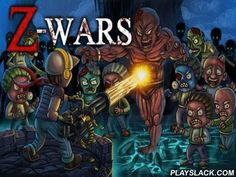 Z-Wars: Zombie War  Android Game - playslack.com , a game, where you should preserve yourself from ambush of the whole military of zombies.
