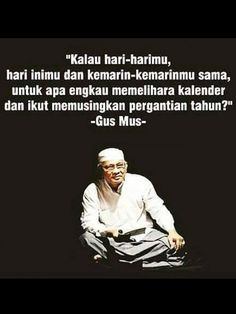 Gus Mus salah satu ulama besar panutan umat. Kata-kata bijaknya menyentuh hati. Jumatmu jadi makin sejuk, deh. Words Quotes, Wise Words, Life Quotes, Sayings, Muslim Quotes, Islamic Quotes, Best Quotes, Funny Quotes, Think Deeply