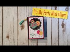 It's My Party Mini Album – My Sisters Scrapper