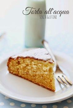 La ricetta della felicità: Torta all'acqua sofficissima e gluten free (ricetta di Adelaide Melles)