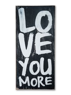 love you more - any room,anniversaries,weddings signs - Wall Decor from Barn Owl Primitives