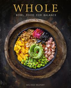 """Read """"WHOLE – Bowl Food for Balance"""" by Melissa Delport available from Rakuten Kobo. WHOLE – Bowl Food for Balance is all about healing your relationship with food. Food is not the enemy and neither is you. Whole Foods, Whole Food Recipes, Healthy Recipes, Yummy Recipes, Black Forest Trifle Recipe, The Journey, Mindful Eating, Food Print, Smoothies"""