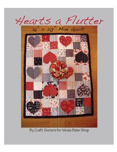 Hearts a Flutter Mini Quilt  by Robin Nelson..Moda's First Crush line from Sweetwater is my choice for this simple project using dimensional hearts. One Charm Pack and one Mini-Charm Pack is all you need to complete the top finishing out at 16″ x 20″...sweet little mini-quilt with fluttering hearts for your table or wall.