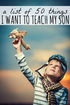 Parenting boys isn't easy, and that's why I love this list of 50 lighthearted, yet heartfelt, things every mother should teach her son. What would you add to this list??