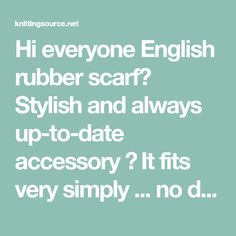 Hi everyone English rubber scarf💕 Stylish and always up-to-date accessory 💯 It fits very simply . no dancing hemming👌😅 . and such a scarf look Headband Pattern, Beanie Pattern, Irish Crochet, Double Crochet, Stitches Wow, Insert Text, Magic Loop, Twist Headband, Knitting Videos