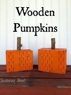 Sowdering About: DIY Wooden pumpkins Holidays Halloween, Scary Halloween, Holiday Decorations, Holiday Crafts, Decor Crafts, Wood Crafts, Crafts To Make, Fun Crafts, Wooden Pumpkins