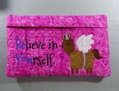 "6"" x 9"" Embroidered. Lined & Zippered ""Believe in Yourself - Be You"" School Supply / Stash Bag"