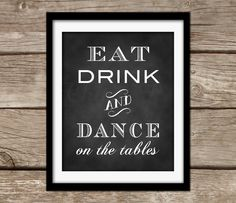 Printable Wedding Sign Eat Drink and Dance on the by chitrap, $6.00