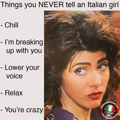 Things you NEVER tell an Italian Girl