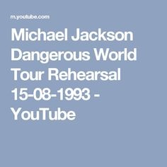 Michael Jackson Dangerous World Tour Rehearsal 15-08-1993 - YouTube
