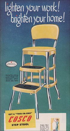I still have our family's step stool chair. 1949 Cosco Step Stool In 1950 you were not allowed to consider yourself a housewife in good standing if you didn't have one of these stepstools. Source: Better Homes & Gardens. Vintage Advertisements, Vintage Ads, Vintage Posters, Retro Ads, Great Memories, Childhood Memories, Old Ads, Vintage Love, Vintage Stuff