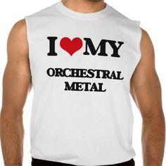I Love My ORCHESTRAL METAL Sleeveless Shirts Tank Tops