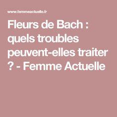 Fleurs de Bach : quels troubles peuvent-elles traiter ? - Femme Actuelle Elixir Floral, Trouble, Bach Flowers