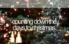 Counting down the days till Christmas