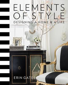 Elements of Style, Designing a Home & a Life | Book by Erin Gates