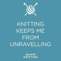 Repin if KNITTING keeps you SANE!