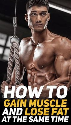 Find out how to gain muscle and lose fat at the same time! #fitness #fit #fitfam #gym #health #exercise #workout