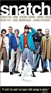 Snatch- Unscrupulous boxing promoters, violent bookmakers, a Russian gangster, incompetent amateur robbers, and supposedly Jewish jewelers fight to track down a priceless stolen diamond.